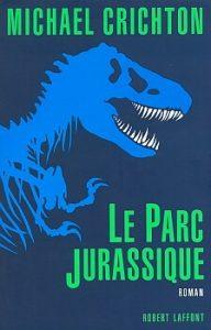 Couverture du roman Jurassic Park aux éditions Laffont.